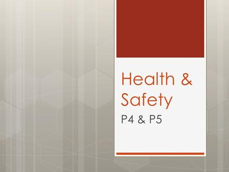 Health & Safety P4 & P5. H & S – P4  Responsibilities of supervisors and employees when complying with health and safety regulations and legislation.