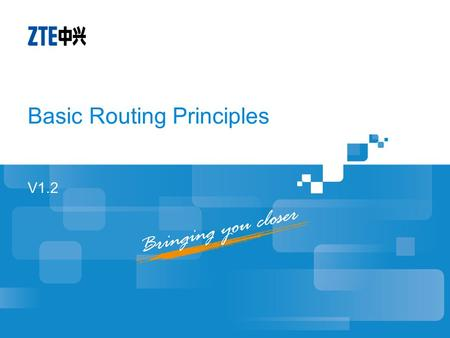 Basic Routing Principles V1.2. Objectives Understand the function of router Know the basic conception in routing Know the working principle of router.