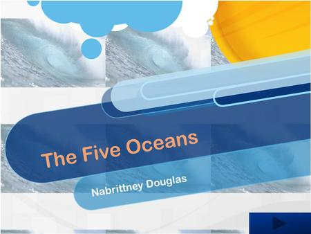 The Five Oceans Nabrittney Douglas. Content Area: Social Studies Grade Level: Second Summary: The purpose of this power point is to familiarize students.