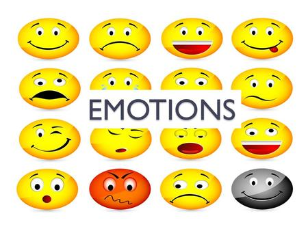 EMOTIONS. EMOTIONS What is an emotion? = a strong feeling.
