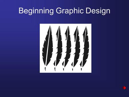 Beginning Graphic Design. Graphic Elements Page 2 1.Lines a. Straight: Horizontal, Vertical, Diagonal b. Curved: Circular, Irregular c. Combination 2.