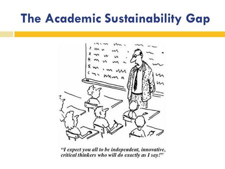 The Academic Sustainability Gap. The Academic Sustainability Gap at Grossmont College.