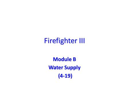Firefighter III Module B Water Supply (4-19) (4-19)