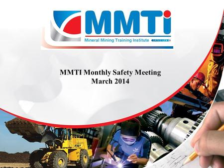 MMTI Monthly Safety Meeting March 2014. Index MMTI Vision statement MMTI Values MMTI Mission Training Philosophy Marketing Slogan Non Conformances - March.