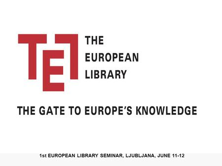 1st EUROPEAN LIBRARY SEMINAR, LJUBLJANA, JUNE 11-12.