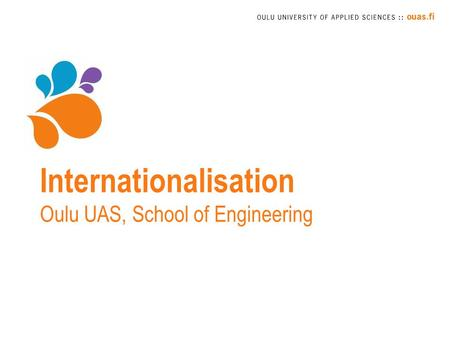 Internationalisation Oulu UAS, School of Engineering.