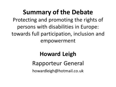 Summary of the Debate Protecting and promoting the rights of persons with disabilities in Europe: towards full participation, inclusion and empowerment.