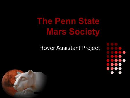 The Penn State Mars Society Rover Assistant Project.