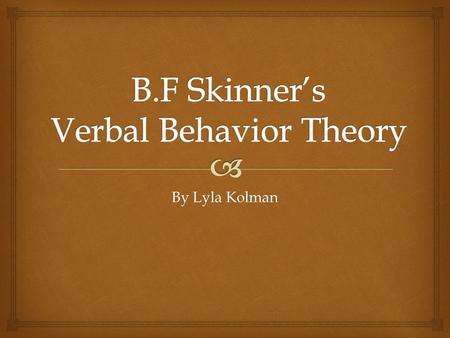 the role of the listener in skinners verbal behavior psychology essay Key words: verbal behavior, verbal operants, inducing complex language, verbal behavior analysis  skinner's (1957) book on the communicative function of language is a complex theory of communicative behavior based on extrapolations from the basic science of behavior and skinner's.