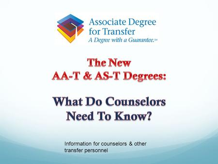 Information for counselors & other transfer personnel.