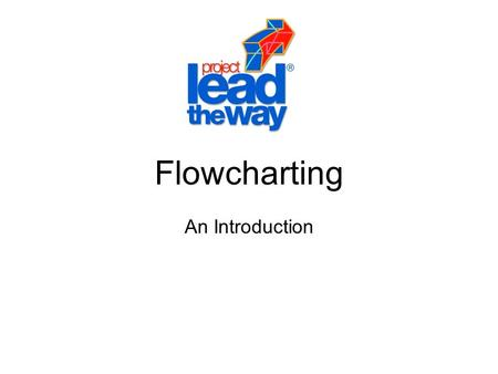 Flowcharting An Introduction. Definition A flowchart is a schematic representation of an algorithm or a process.