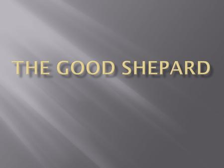 I am the good shepherd: the good shepherd lays down his life for his sheep. The hired man, since he is not the shepherd and the sheep do not belong to.
