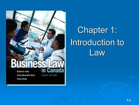 1-1 Chapter 1: Introduction to Law. 1-2 What Is Law?  At a minimum, law consists of enforceable rules governing relationships among persons and between.