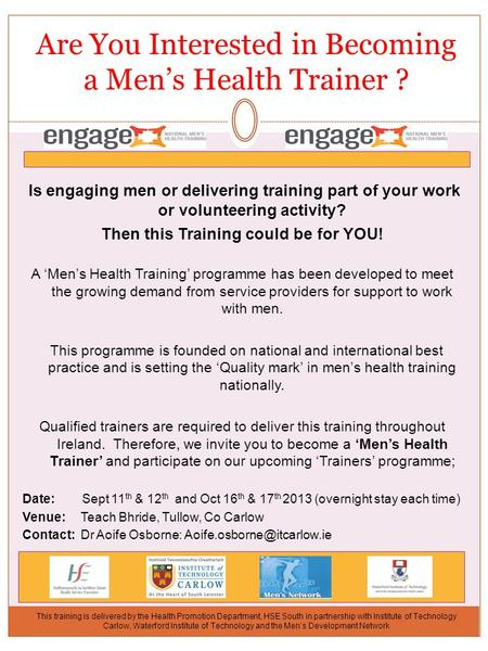 Is engaging men or delivering training part of your work or volunteering activity? Then this Training could be for YOU! A 'Men's Health Training' programme.