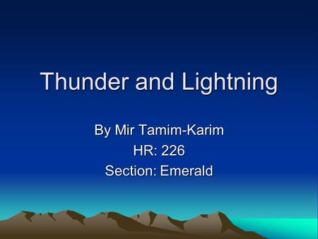 By Mir Tamim-Karim HR: 226 Section: Emerald
