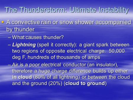 The Thunderstorm: Ultimate Instability
