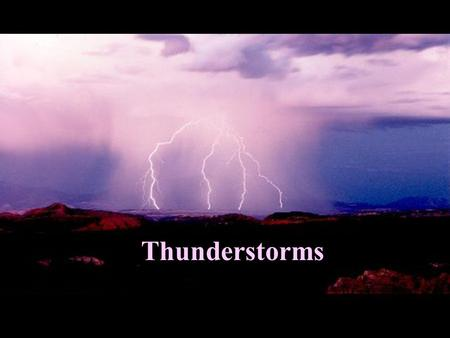 Thunderstorms Definition: a storm containing lightning and ...
