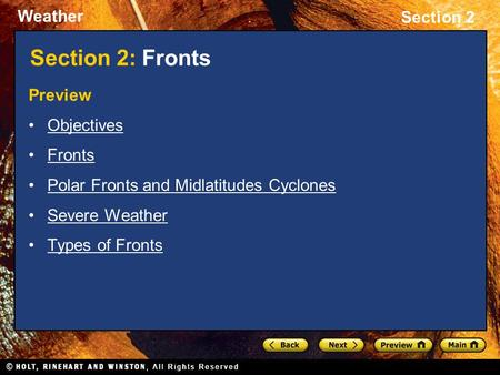 Weather Section 2 Preview Objectives Fronts Polar Fronts and Midlatitudes Cyclones Severe Weather Types of Fronts Section 2: Fronts.