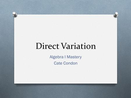 Direct Variation Algebra I Mastery Cate Condon. The store you go into in the mall sells t-shirts. You are looking around and you see that 3 t-shirts cost.