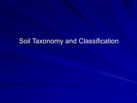 Soil Taxonomy and Classification. Order Suborder Great group Sub group Family Series 12 19,000 Soil Taxonomy Hierarchy 63 250 1400 8000 Kingdom Phylum.