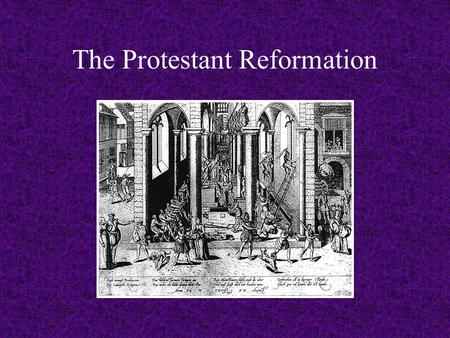 The Protestant Reformation. Corruption in the Medieval Catholic Church What forms of corruption existed within the Church during the Late Middle Ages?