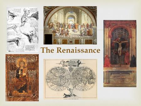  The Renaissance.  Medieval Art  Highly influenced by religion  Most artists came from monasteries  Almost all major art was commissioned by the.