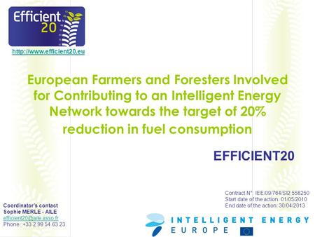 European Farmers and Foresters Involved for Contributing to an Intelligent Energy Network towards the target of 20% reduction.