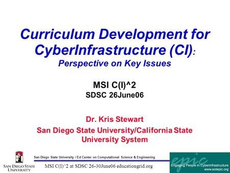 San Diego State University / Ed Center on Computational Science & Engineering MSI C(I)^2 at SDSC 26-30June06 educationgrid.org Curriculum Development for.