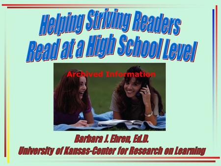 Archived Information About the KU-CRL Founded in 1978 Mission: Dramatically improve the performance of at-risk students through research-based interventions.