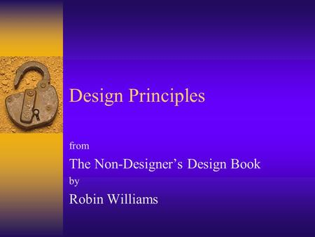 from The Non-Designer's Design Book by Robin Williams