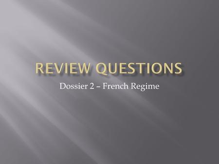 Dossier 2 – French Regime