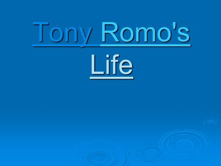 Tony Romo's Life. Birth  He was born April 21,1980 in San Diego California, while his father was serving in the United States Navy.