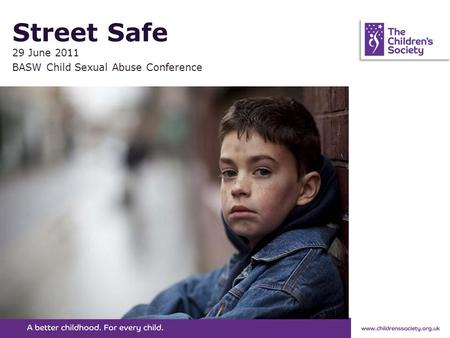 Street Safe 29 June 2011 BASW Child Sexual Abuse Conference.