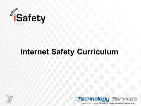 Internet Safety Curriculum 1. Three Main Goals 2 of the Internet Safety Curriculum Project.