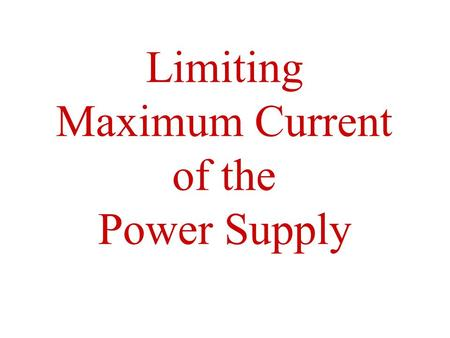 Limiting Maximum Current of the Power Supply. Which Meter has almost zero resistance? Current meter R i  0  e.g.,  R i 