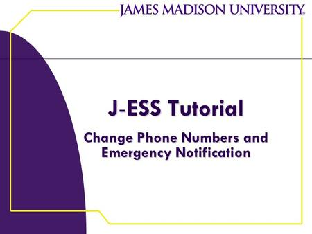 J-ESS Tutorial Change Phone Numbers and Emergency Notification.