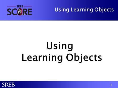 1 Using Learning Objects. 2 Research on Use  standards  theoretical principles  post-secondary applications  pedagogical aspects  interactivity and.