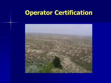 Operator Certification. Onshore Order 1 III. Application for Permit to Drill 1. A Complete Form 3160-3 2. Well Plat 3. Drilling Plan 4. Surface Use Plan.