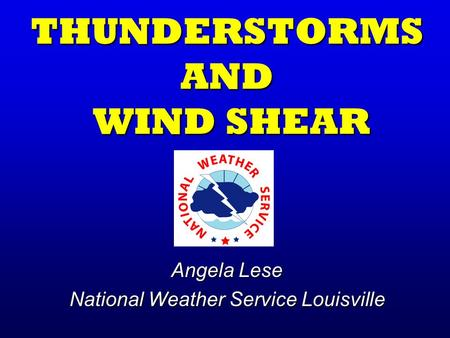 THUNDERSTORMS AND WIND SHEAR