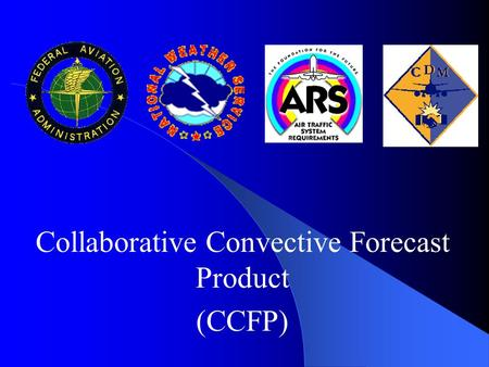 Collaborative Convective Forecast Product (CCFP).