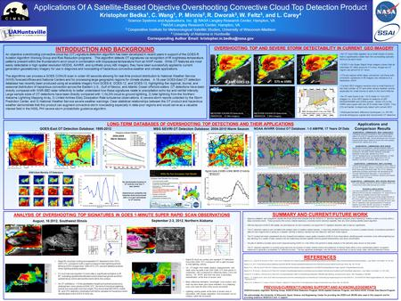 Applications Of A Satellite-Based Objective Overshooting Convective Cloud Top Detection Product Kristopher Bedka 1, C. Wang 1, P. Minnis 2, R. Dworak 3,