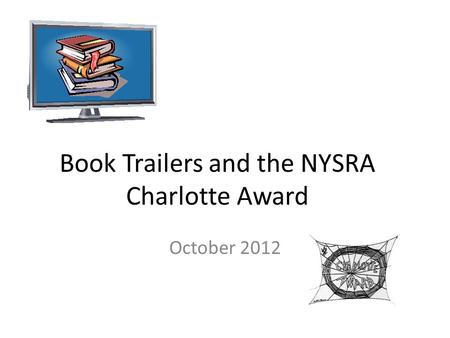 Book Trailers and the NYSRA Charlotte Award October 2012.