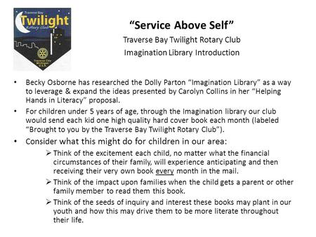 "Becky Osborne has researched the Dolly Parton ""Imagination Library"" as a way to leverage & expand the ideas presented by Carolyn Collins in her ""Helping."