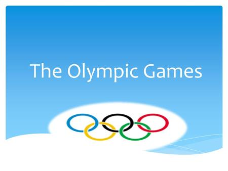 The Olympic Games. Beginning in 776 BC, the first ancient Games were held in the Valley of Olympia in Greece.