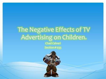 Introduction  Today, children everywhere are easily influenced by the things they watch on television, as well as the commercials. Children today watch.