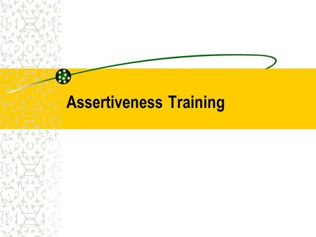 Assertiveness Training. What is an assertive personality? You are assertive when you stand up for your rights in such a way that the rights of others.