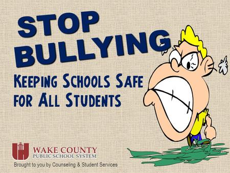 STOP BULLYING : Brought to you by Counseling & Student Services.