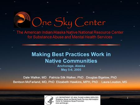 1 The American Indian/Alaska Native National Resource Center for Substance Abuse and Mental Health Services Making Best Practices Work in Native Communities.