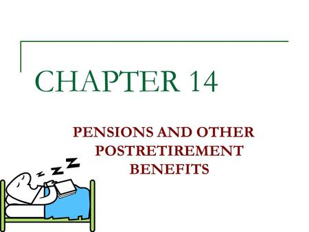 CHAPTER 14 PENSIONS AND OTHER POSTRETIREMENT BENEFITS.