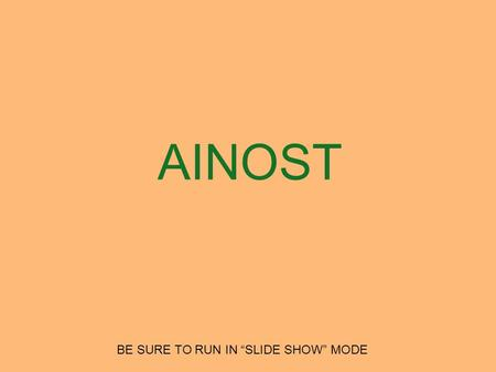 "AINOST BE SURE TO RUN IN ""SLIDE SHOW"" MODE. 2 AINOST WHAT IS THE BINGO STEM FOR THIS ALPHAGRAM?"